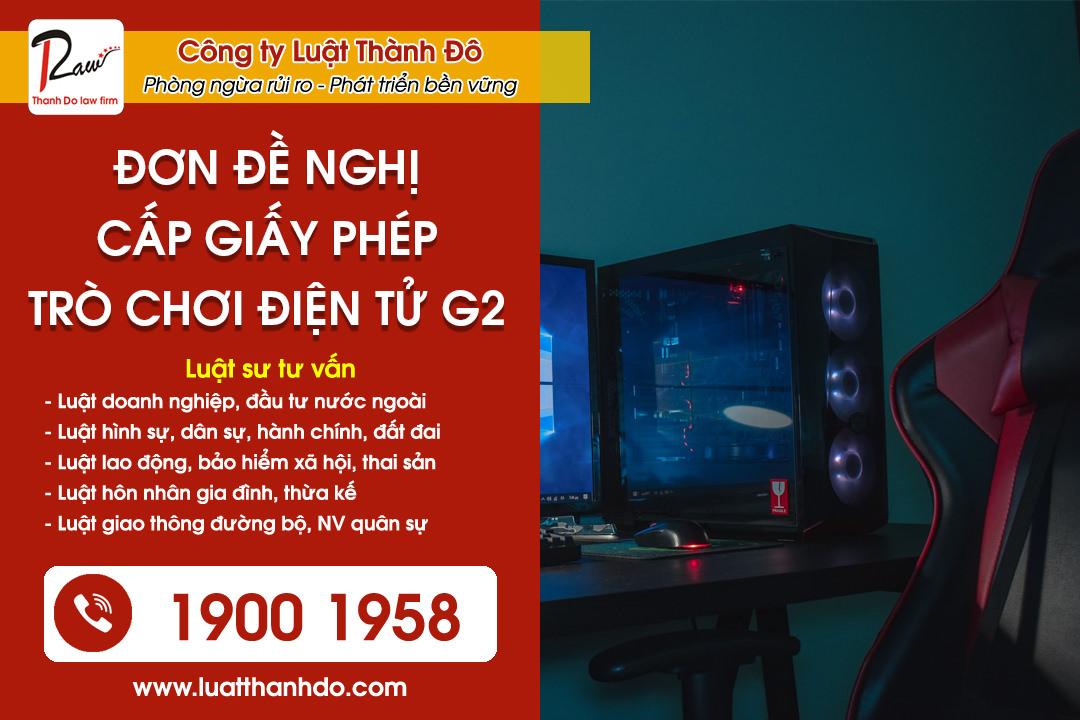 Đơn đề nghị cấp giấy phép cung cấp dịch vụ trò chơi điện tử G2