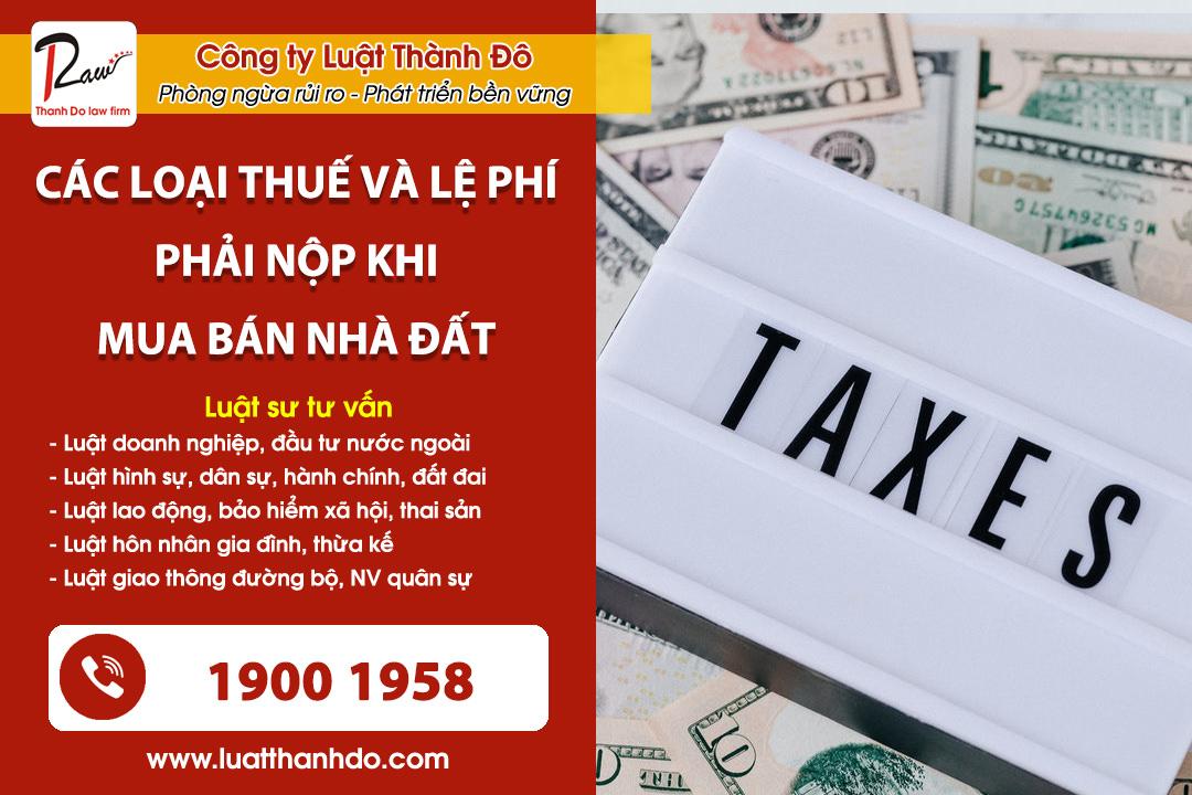 Các loại thuế và lệ phí phải nộp khi mua bán nhà đất