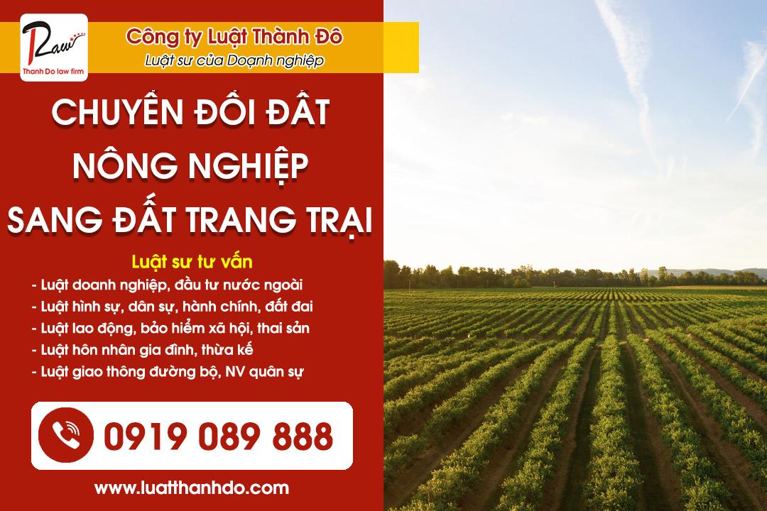Chuyển đổi đất nông nghiệp sang đất làm trang trại không