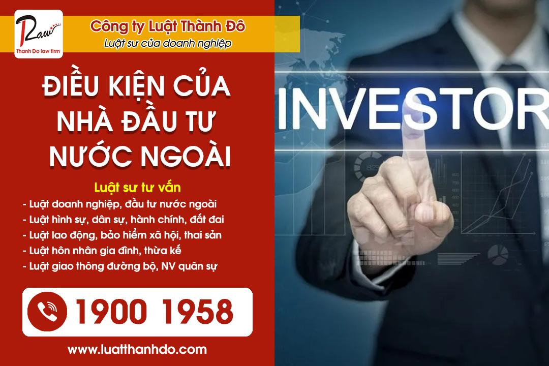 Điều kiện của nhà đầu tư nước ngoài khi đầu tư vào Việt Nam