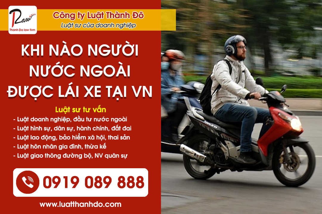 Khi nào người nước ngoài được lái xe ở Việt Nam