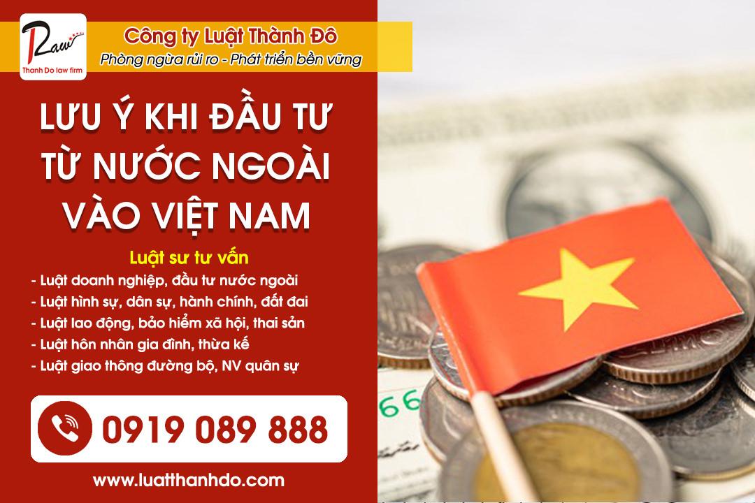 Một số lưu ý khi đầu tư từ nước ngoài vào Việt Nam
