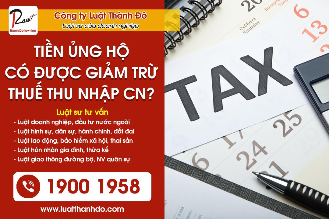 Tiền ủng hộ có được giảm trừ khi tính thuế thu nhập cá nhân không ?