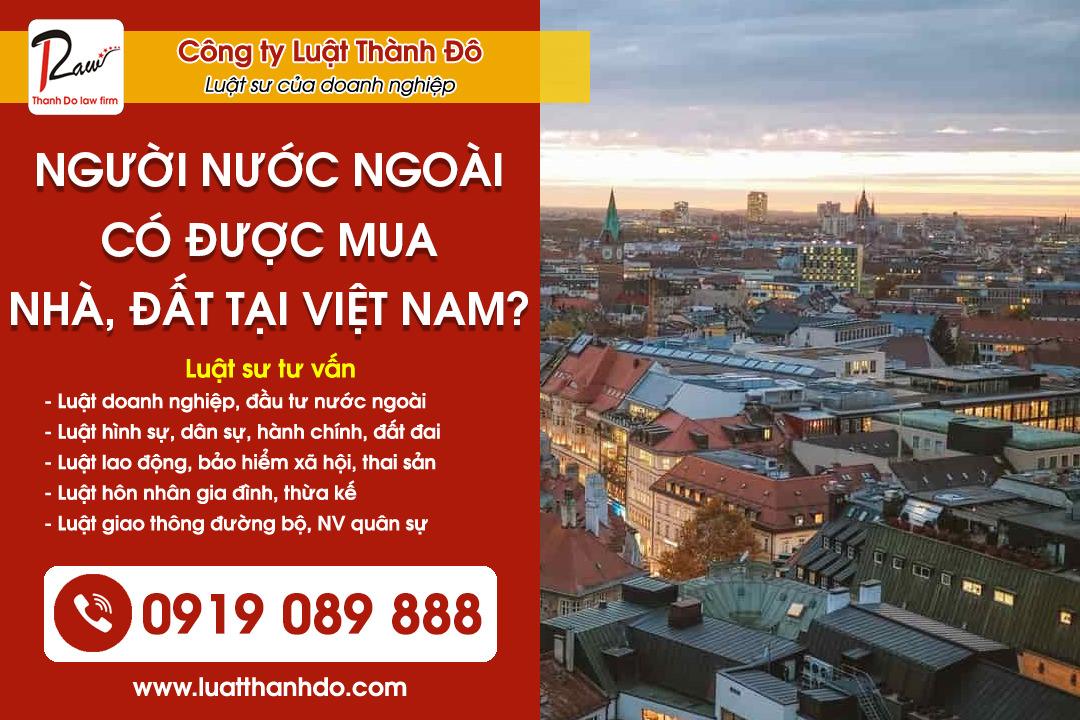 Người nước ngoài có được mua nhà, đất ở Việt Nam không?