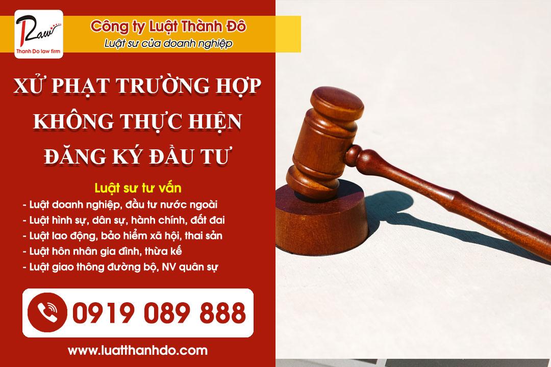 Xử phạt trường hợp không thực hiện đăng ký đầu tư tại Việt Nam