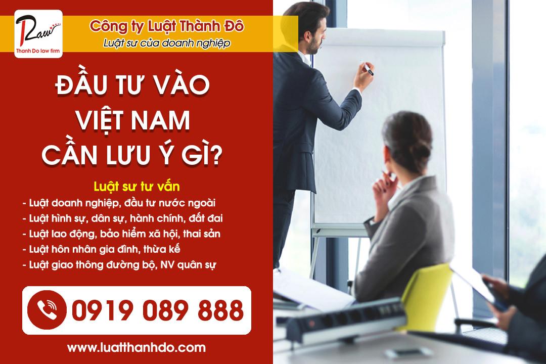 Đầu tư vào Việt Nam cần lưu ý những gì?